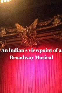 Indian's Guide to a Broadway Musical Phantom of the Opera