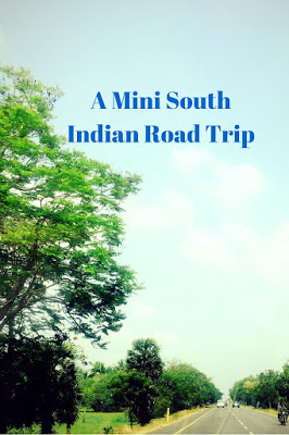 A Mini South Indian Road Trip