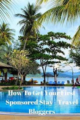 How To Get Your First Sponsored Stay - Travel Bloggers