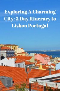 Exploring A Charming City 3 Day Itinerary to Lisbon Portugal